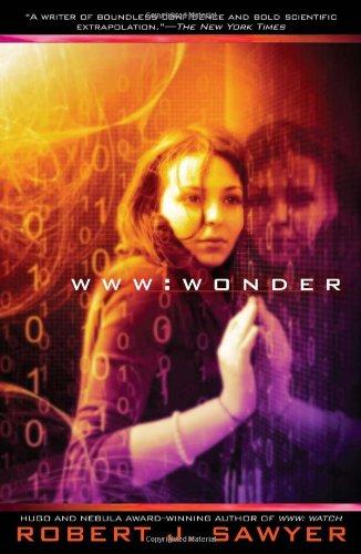 WWW: Wonder: Sawyer, Robert J.