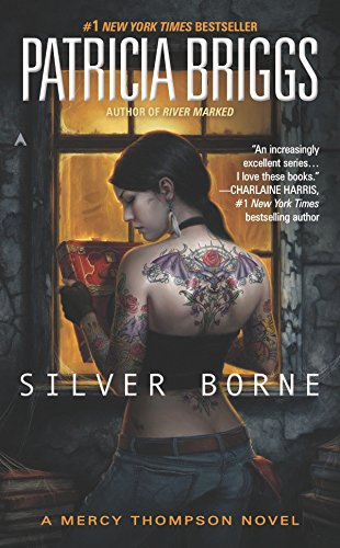 Silver Borne (Mercy Thompson, Book 5) (044101996X) by Patricia Briggs