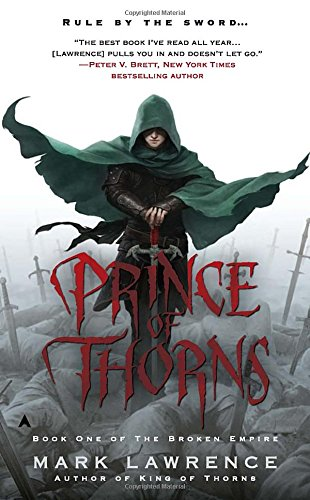 9780441020324: Prince of Thorns (The Broken Empire #1)