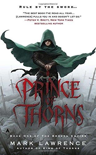 9780441020324: Prince of Thorns (The Broken Empire #1)