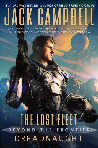 9780441020379: Beyond the Frontier: Dreadnaught (The Lost Fleet)
