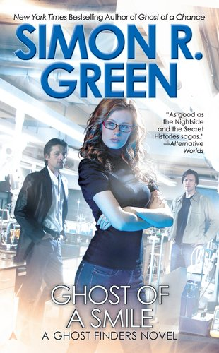 Ghost of a Smile (A Ghost Finders Novel): Simon R. Green