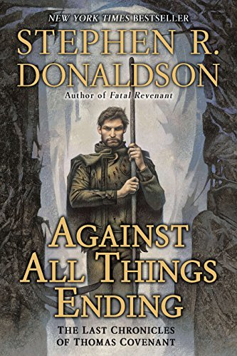 9780441020812: Against All Things Ending: The Last Chronicles of Thomas Covenant