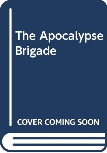 9780441025749: The Apocalypse Brigade
