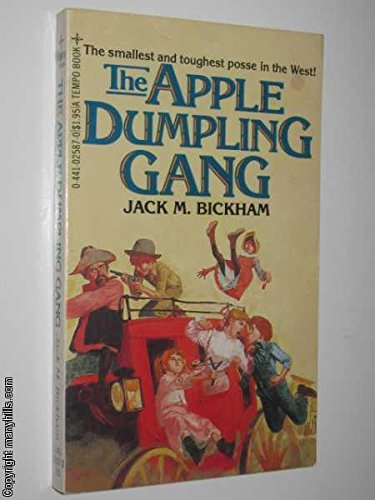 The Apple Dumpling Gang: Bickham, Jack M.