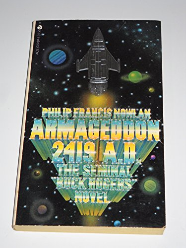 "Armageddon 2419 A.D.: The Seminal ""Buck Rogers"": Philip Francis Nowlan"