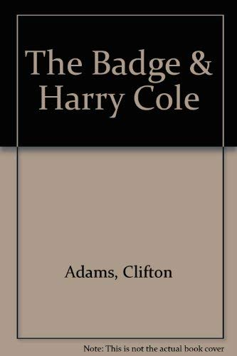 The Badge and Harry Cole: Adams, Clifton