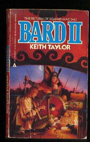 9780441049097: Bard II: The Return of Felimid Mac Fal