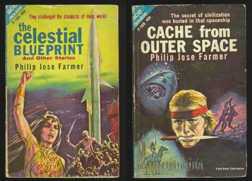 Cache From Outer Space / The Celestial Blueprint: Philip José Farmer