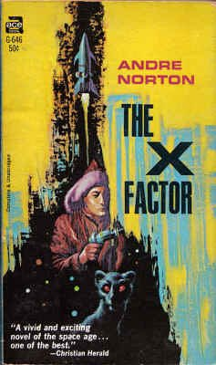 The X Factor (Ace SF, G-646) [Mass: Andre Norton; Illustrator-Jack