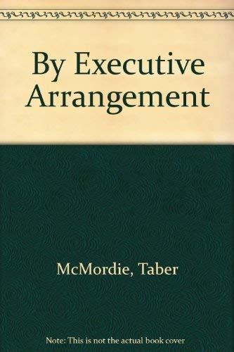 9780441089956: By Executive Arrangement
