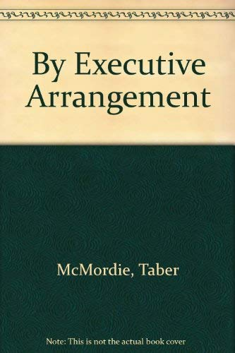 By Executive Arrangement: McMordie, Taber