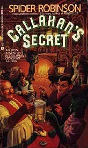 Callahan's Secret (0441090745) by Spider Robinson