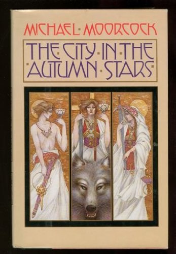 CITY IN THE AUTUMN STARS: Moorcock, Michael.