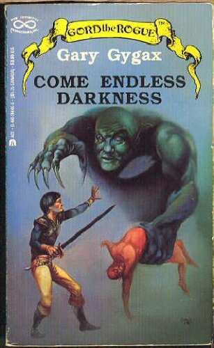 Come Endless Darkness (Gord the Rogue): Gygax, Gary