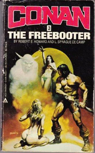 Conan the Freebooter (Conan Series, Book #3), Robert E. Howard; L. Sprague de Camp