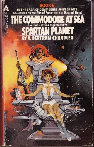 The Commodore at Sea and Spartan Planet: A. Bertram Chandler