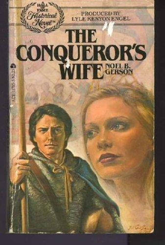 The Conqueror's Wife: Gerson, Noel B.