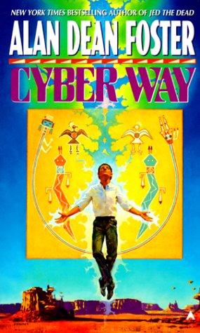 Cyber Way: Alan Dean Foster