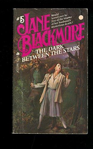 The Dark Between the Stars: Blackmore, Jane