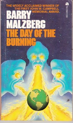 The Day of the Burning: Malzberg, Barry N.