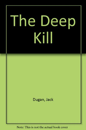 The Deep Kill: Dugan, Jack