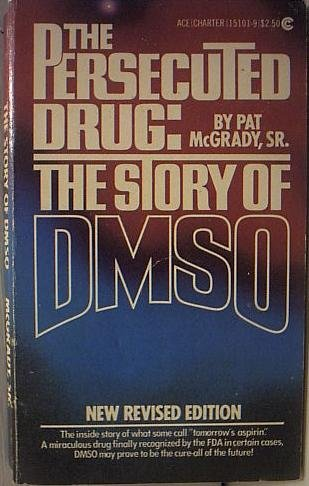 9780441151011: The Persecuted Drug: The Story of DMSO
