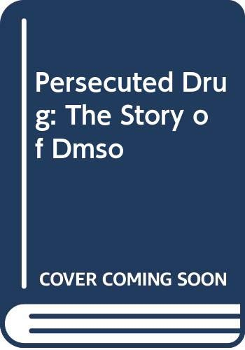 9780441151028: Persecuted Drug: The Story of Dmso