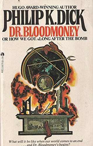 9780441156702: Dr. Bloodmoney, or How We Got Along After the Bomb
