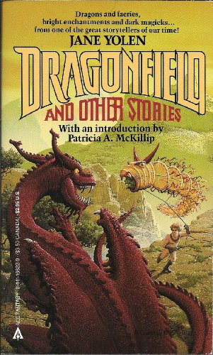 Dragonfield and Other Stories : Dragonfield; The: Yolen, Jane