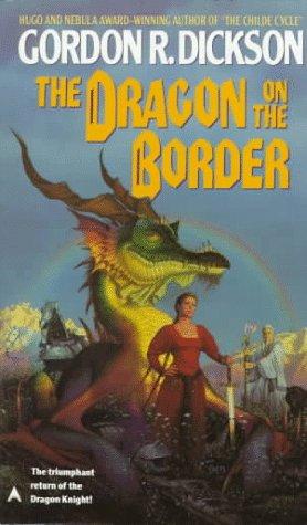 The Dragon on the Border: Dickson, Gordon R.