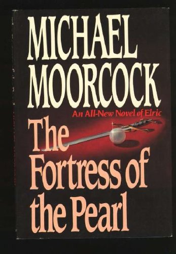 FORTRESS OF THE PEARL: Moorcock, Michael.