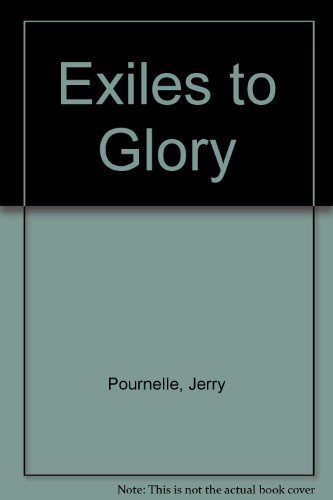Exiles to Glory: Pournelle, Jerry