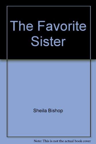 The Favorite Sister: Bishop, Sheila