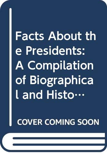 9780441239306: Facts About the Presidents: A Compilation of Biographical and Historical Data