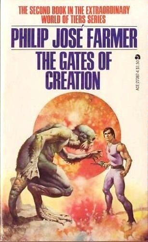 The Gates Of Creation (World of Tiers: Philip Jose Farmer