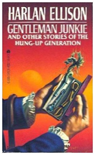 9780441279388: Gentleman Junkie and Other Stories of the Hung-Up Generation