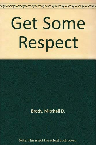 Get Some Respect: Brody, Mitchell D.