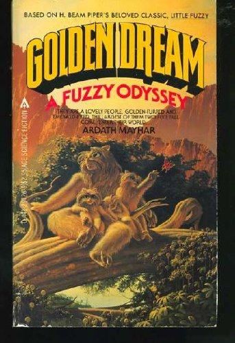 Golden Dream: A Fuzzy Odyssey: Mayhar, Ardath