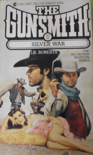 The Gunsmith 017: Silver (Gunsmith, The): J. R. Roberts