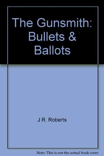 9780441308934: Gunsmith 022 Bullets And Ballots