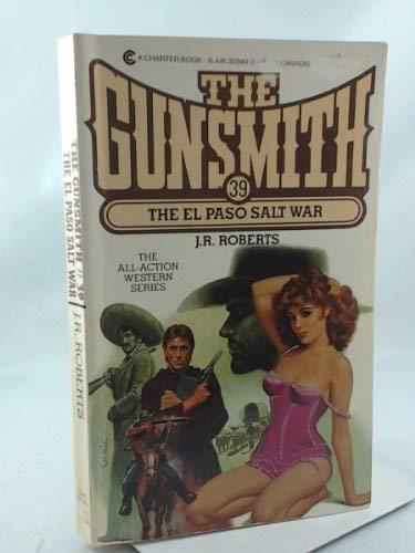 The El Paso Salt War (Gunsmith #39): J. R. Roberts