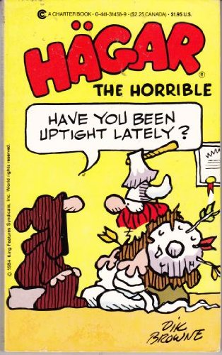 HAGAR THE HORRIBLE. --- Have You Been Uptight Lately?