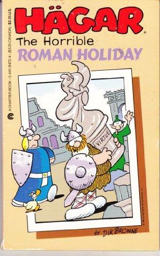 Roman Holiday (Hagar the Horrible): Dic Browne