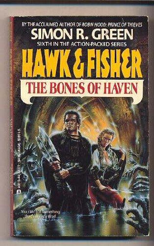 The Bones of Haven (Hawk & Fisher: Green, Simon R.