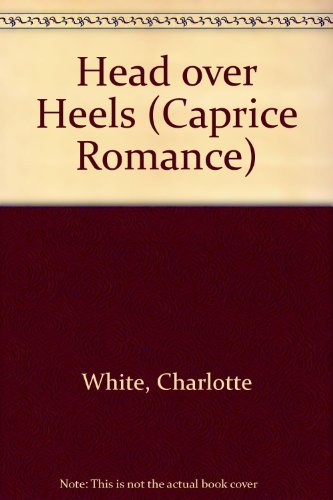 Head over Heels (Caprice Romance): White, Charlotte