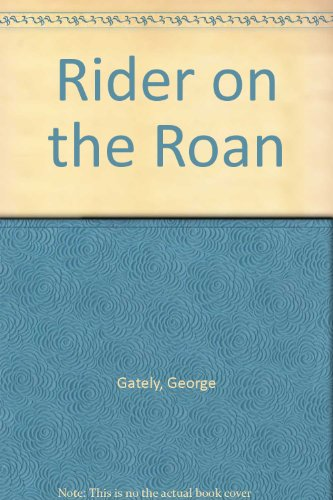 Rider on the Roan: Geo Gately