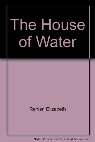 The House of Water: Renier, Elizabeth