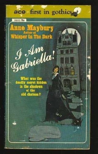 I Am Gabriella: Maybury, Anne