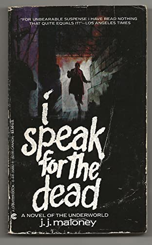 I Speak for the Dead: Maloney, J. J.
